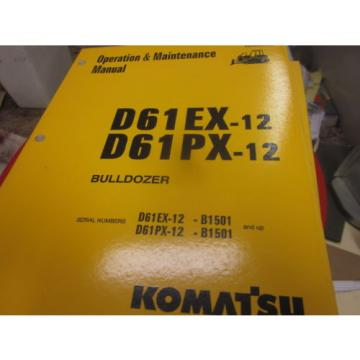 Komatsu Cuba  D61EX-12 D61PX-12 Dozer Operation & Maintenance Manual s/n B1501 & Up