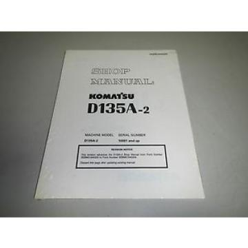 New Hongkong  Genuine Komatsu D135A-2 Bulldozer Dozer Shop Repair Service Manual Revision