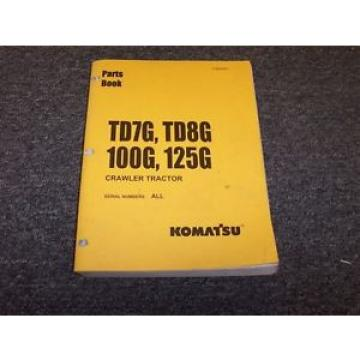 Komatsu Andorra  TD7G TD8G 100G 125G Dozer Crawler Tractor Parts Catalog Manual Book