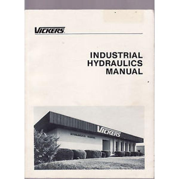 VICKERS Liberia INDUSTRIAL HYDRAULICS MANUAL   FIRST EDITION  1984 engineering  eg #1 image